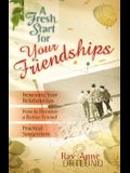 A Fresh Start for Your Friendships