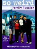 So Wierd: Family Reunion - Book #1: Junior Novel