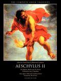 Complete Greek Tragedies: Aeschylus II