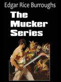 The Mucker Series; The Mucker, the Return of the Mucker, the Oakdale Affair