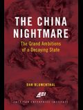 The China Nightmare: The Grand Ambitions of a Decaying State