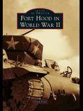 Fort Hood in World War II