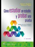 Cómo Estudiar Un Estudio Y Probar Una Prueba: Análisis Crítico de la Investigación Clínica Basada En Evidencia