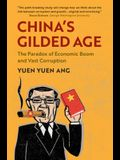 China's Gilded Age: The Paradox of Economic Boom and Vast Corruption