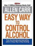 Easy Way to Control Alcohol. Allen Carr