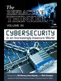 The Refractive Thinker(r): Vol XII: Cybersecurity in an Increasingly Insecure World