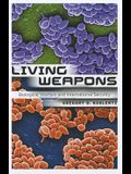 Living Weapons: Biological Warfare and International Security