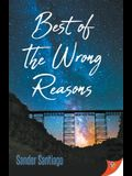 Best of the Wrong Reasons