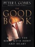 The Good Book: Discovering the Bible's Place in Our Lives