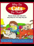 Why Do Cats Do That?: Facts about Real Cats and Why They Act the Way They Do
