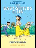 Kristy's Big Day (the Baby-Sitters Club Graphic Novel #6): A Graphix Book (Full-Color Edition), 6