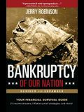 Bankruptcy of Our Nation (Revised and Expanded): Your Financial Survival Guide