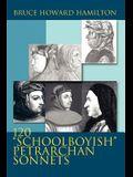 120 Schoolboyish Petrarchan Sonnets