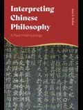 Interpreting Chinese Philosophy: A New Methodology