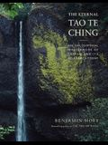 The Eternal Tao Te Ching: The Philosophical Masterwork of Taoism and Its Relevance Today