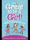 It's Great to Be a Girl!: A Guide to Your Changing Body