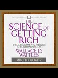 The Science of Getting Rich Lib/E: The Legendary Mental Program to Wealth and Mastery
