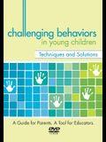 Challenging Behaviors in Young Children: Techniques & Solutions