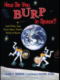 How Do You Burp in Space?: And Other Tips Every Space Tourist Needs to Know