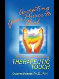 Accepting Your Power to Heal: The Personal Practice of Therapeutic Touch