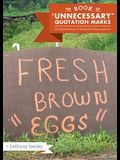 The Book of Unnecessary Quotation Marks: A Celebration of Creative Punctuation