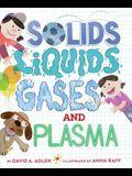 Solids, Liquids, Gases, and Plasma