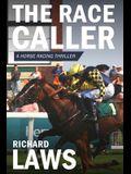 The Race Caller: A british horse racing thriller