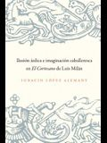 Ilusión Áulica E Imaginación Caballeresca En El Cortesano de Luis Milán