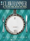 Clawhammer Cookbook: Tools, Techniques & Recipes for Playing Clawhammer Banjo [With CD (Audio)]