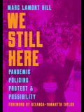 Struggle Is What Makes Us Human: Pandemic, Policing, Protest, and Possibility