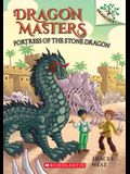 Fortress of the Stone Dragon: Branches Book (Dragon Masters #17)