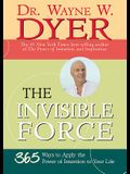The Invisible Force: 365 Ways to Apply the Power of Intention to Your Life