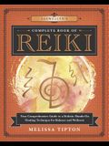 Llewellyn's Complete Book of Reiki: Your Comprehensive Guide to a Holistic Hands-On Healing Technique for Balance and Wellness