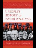 A People's History of Psychoanalysis: From Freud to Liberation Psychology