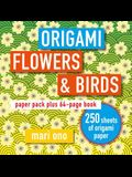 Origami Flowers and Birds: Paper Pack Plus 64-Page Book