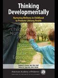 Thinking Developmentally: Nurturing Wellness in Childhood to Promote Lifelong Health