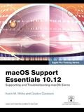 Macos Support Essentials 10.12: Supporting and Troubleshooting Macos Sierra