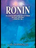 Ronin: A Conquerors of K'Tara Short Story - Parts 1-3