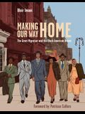 Making Our Way Home: The Great Migration and the Black American Dream