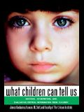What Children Can Tell Us: Eliciting, Interpreting, and Evaluating Critical Information from Children