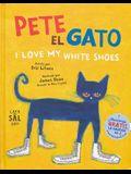 Pete el Gato: I Love My White Shoes = Pete the Cat: I Love My White Shoes