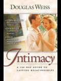 A 100 Day Guide to Intimacy: A 100-Day Guide to Lasting Relationships