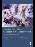 Latin America and the Caribbean in the Global Context: Why care about the Americas?