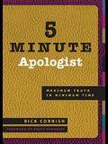5 Minute Apologist: Maximum Truth in Minimum Time