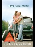 I Love You More: How Everyday Problems Can Strengthen Your Marriage