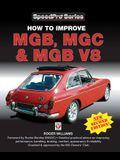 How to Improve Mgb, MGC & MGB V8: New 2nd Edition