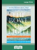 The Bowl of Light: Ancestral Wisdom from a Hawaiian Shaman (16pt Large Print Edition)