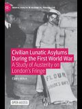 Civilian Lunatic Asylums During the First World War: A Study of Austerity on London's Fringe
