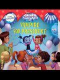 Vampirina: Vampire for President
