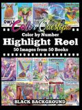 Color By Number Highlight Reel - 50 Images from 50 Books - BLACK BACKGROUND: Greatest Hits Adult Coloring Book